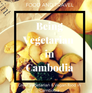 Being vegetarian in Cambodia