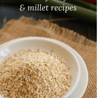 Health benefits of Millets & millet recipes
