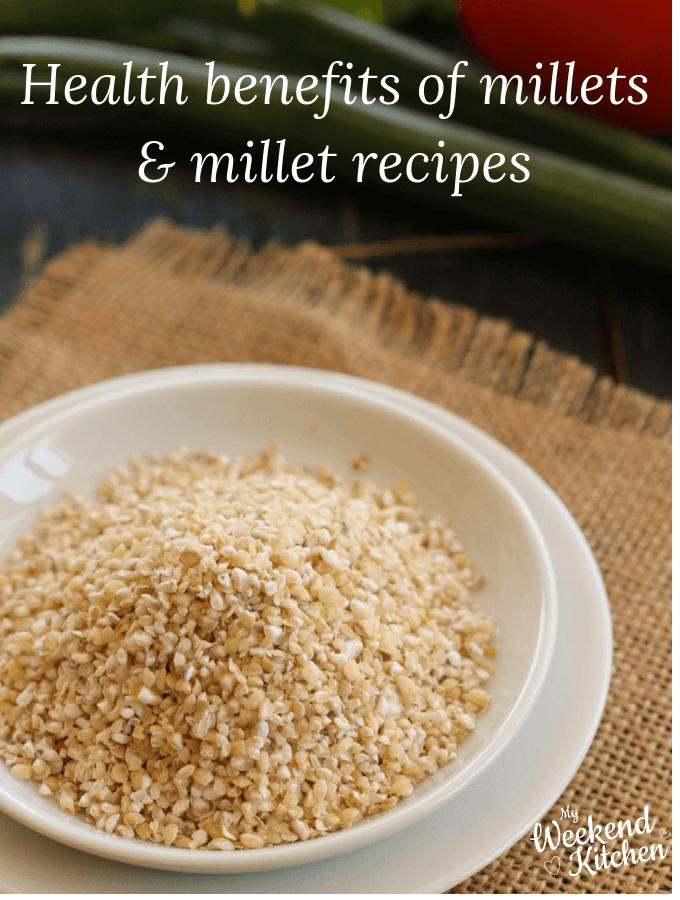 health benefits of millets, millet recipes